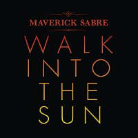 Maverick Sabre – Walk Into The Sun [Remixes]