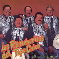Los Rancheritos Del Topo Chico – Al Pie De Un Árbol