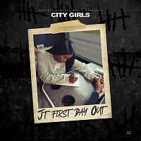 City Girls – JT First Day Out