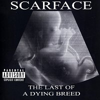 Scarface – The Last Of A Dying Breed