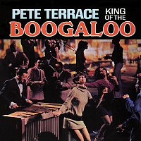 Pete Terrace – King of the Boogaloo (Remastered from the Original Master Tapes)