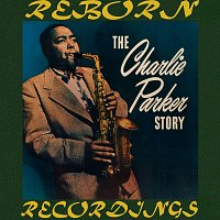 Charlie Parker – The Charlie Parker Story (HD Remastered)