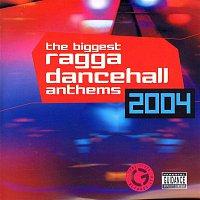 Various Artists.. – Biggest Ragga Dancehall Anthems 2004