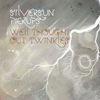 Silversun Pickups – Well Thought Out Twinkles