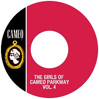Různí interpreti – The Girls Of Cameo Parkway Vol. 4