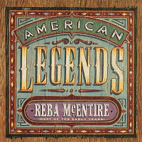 Reba McEntire – American Legends: Best Of The Early Years