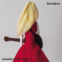 Blondýna – Nevolej mi do nebe