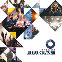 Jesus Culture – Esto Es Jesus Culture
