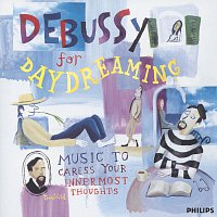 Různí interpreti – Debussy For Daydreaming - Music To Caress Your Innermost Thoughts