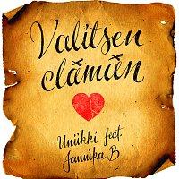 Uniikki, Jannika B – Valitsen Elaman