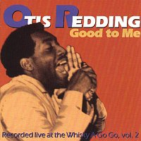 Otis Redding – Good To Me: Recorded Live At The Whisky A Go Go Vol. 2