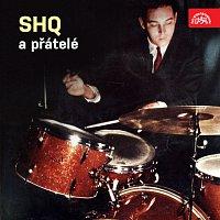 S+H Q – SHQ a přátelé