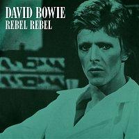 David Bowie – Rebel Rebel (Original Single Mix) [2019 Remaster]