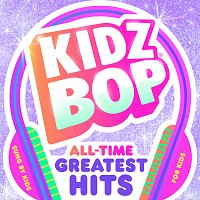 KIDZ BOP Kids – KIDZ BOP All-Time Greatest Hits