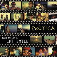 IMT Smile – Exotica
