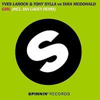 Tony Sylla, Tara McDonald, & Yves Larock – Girl (The Remixes)