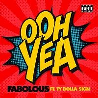 Fabolous, Ty Dolla $ign – Ooh Yea