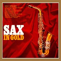 Max Greger – Sax In Gold