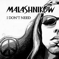 Malashnikow – I Don't Need