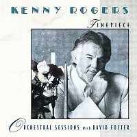 Kenny Rogers, David Foster – Timepiece - Orchestral Sessions with David Foster