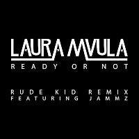 Laura Mvula, Jammz – Ready or Not (Rude Kid Remix)