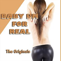 The Originals – Baby, I'm for Real