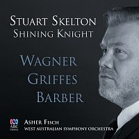 Stuart Skelton, West Australian Symphony Orchestra, Asher Fisch – Shining Knight