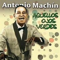 Antonio Machin – Aquellos Ojos Verdes