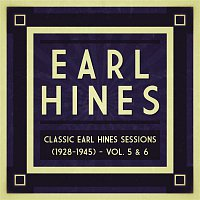 Earl Hines – Classic Earl Hines Sessions (1928-1945) - Vol. 5 & 6