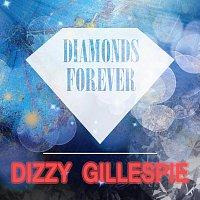 Dizzy Gillespie – Diamonds Forever