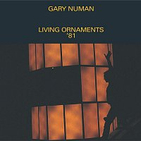 Gary Numan – Living Ornaments '81