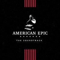 Various Artists.. – American Epic: The Soundtrack