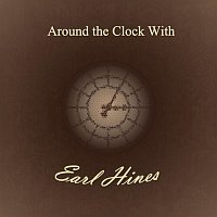 Earl Hines – Around the Clock With