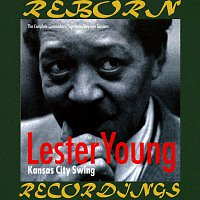 Lester Young – Kansas City Swing, The Complete Commodore/Signature/Keynote Sessions (HD Remastered)