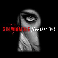 Gin Wigmore – Man Like That