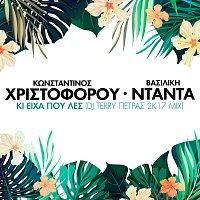 Konstantinos Christoforou, Vasiliki Ntanta – Ki Iha Pou Les [DJ Terry Petras 2K17 Mix]