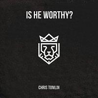 Chris Tomlin – Is He Worthy? - EP