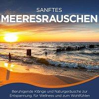 Naturklang – Sanftes Meeresrauschen - Beruhigende Klänge und Naturgeräusche zur Entspannung, für Wellness und zum Wohlfühlen
