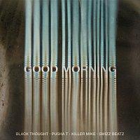 Black Thought, Pusha T, Swizz Beatz, Killer Mike – Good Morning