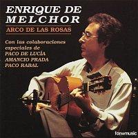 Enrique De Melchor – Arco de las Rosas