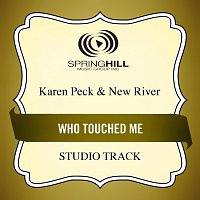 Karen Peck & New River – Who Touched Me