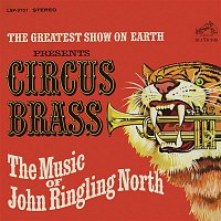 Joe Sherman – The Greatest Show on Earth Presents Circus Brass - The Music of John Ringling North