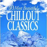 Various  Artists – 40 Most Beautiful Chillout Classics