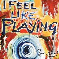 Ronnie Wood – I Feel Like Playing