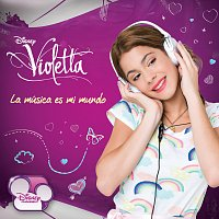 Různí interpreti – Violetta - La Música Es Mi Mundo