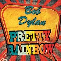 Bob Dylan – Pretty Rainbow
