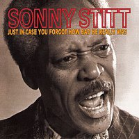 Sonny Stitt – Just In Case You Forgot How Bad He Really Was [Live]