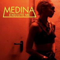 Medina – Execute Me