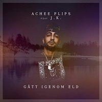 Achee Flips, J.K. – Gatt igenom eld