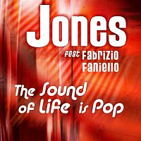 JONES featuring Fabrizio Faniello – The Sound Of Life Is Pop